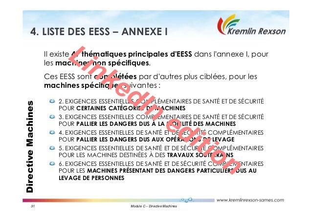 31 Module C – Directive Machines DirectiveMachines4. LISTE DES EESS – ANNEXE I 2. EXIGENCES ESSENTIELLES COMPLÉMENTAIRES D...