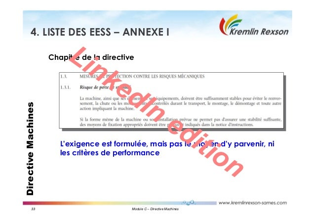 33 Module C – Directive Machines DirectiveMachines4. LISTE DES EESS – ANNEXE I Chapitre de la directive L'exigence est for...