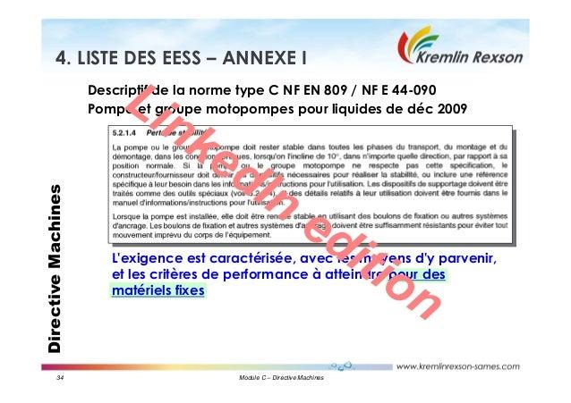 34 Module C – Directive Machines DirectiveMachines4. LISTE DES EESS – ANNEXE I Descriptif de la norme type C NF EN 809 / N...