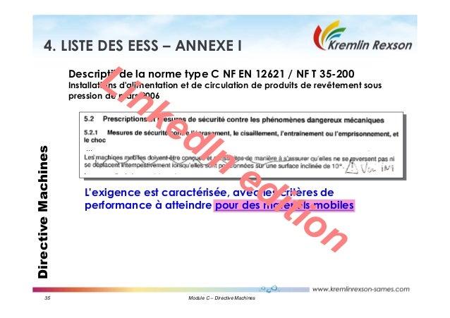 35 Module C – Directive Machines DirectiveMachines4. LISTE DES EESS – ANNEXE I … L'exigence est caractérisée, avec les cri...