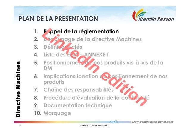 4 Module C – Directive Machines DirectiveMachinesPLAN DE LA PRESENTATION 1. Rappel de la réglementation 2. Découpage de la...