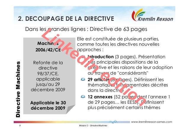 9 Module C – Directive Machines DirectiveMachines2. DECOUPAGE DE LA DIRECTIVE Dans les grandes lignes : Directive de 63 pa...