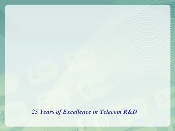 25 Years of Excellence in Telecom R&D