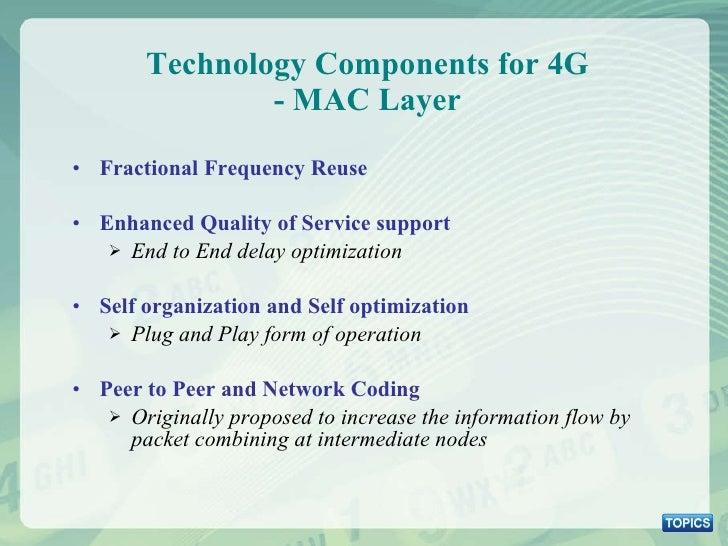 Technology Components for 4G - MAC Layer <ul><li>Fractional Frequency Reuse </li></ul><ul><li>Enhanced Quality of Service ...