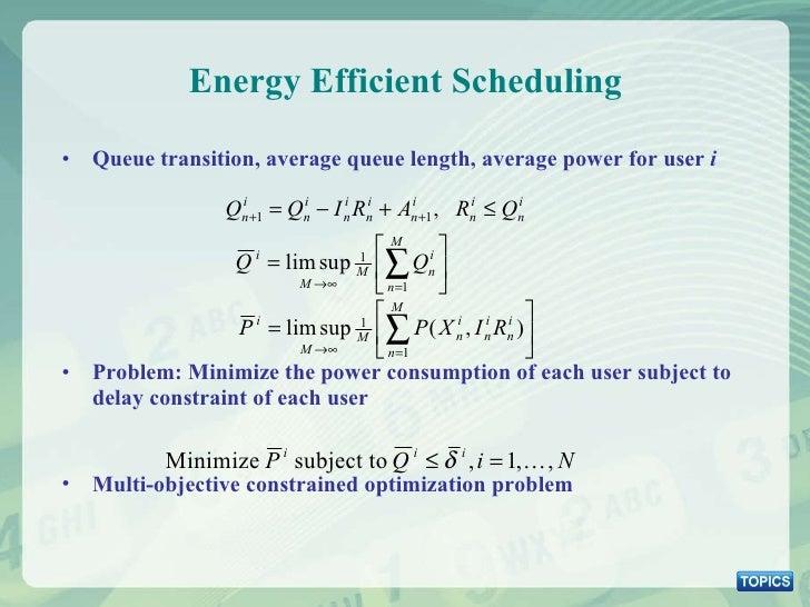 Energy Efficient Scheduling <ul><li>Queue transition, average queue length, average power for user  i </li></ul><ul><li>Pr...