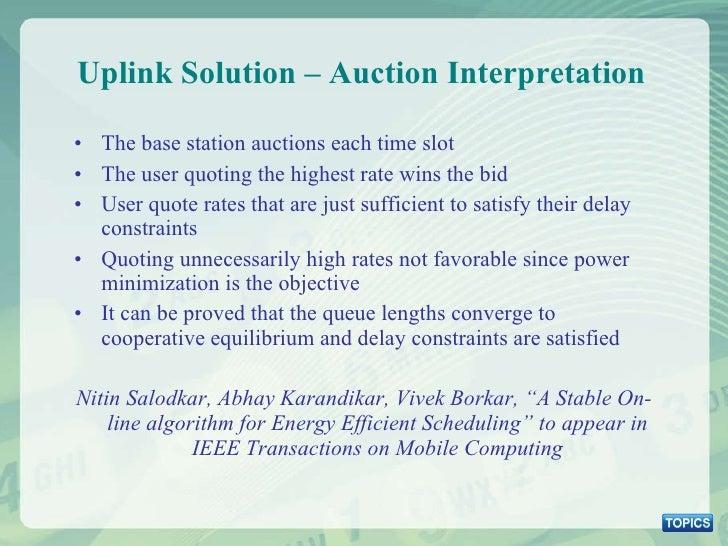 Uplink Solution – Auction Interpretation <ul><li>The base station auctions each time slot </li></ul><ul><li>The user quoti...