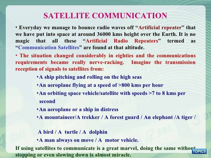 """<ul><li>Everyday we manage to bounce radio waves off """" Artificial repeater """" that we have put into space at around 36000 k..."""