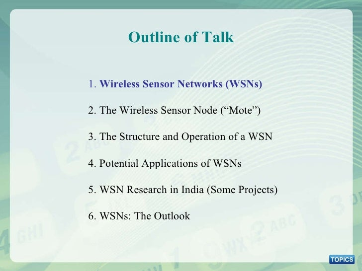 """Outline of Talk 1.  Wireless Sensor Networks (WSNs) 2. The Wireless Sensor Node (""""Mote"""") 3. The Structure and Operation of..."""
