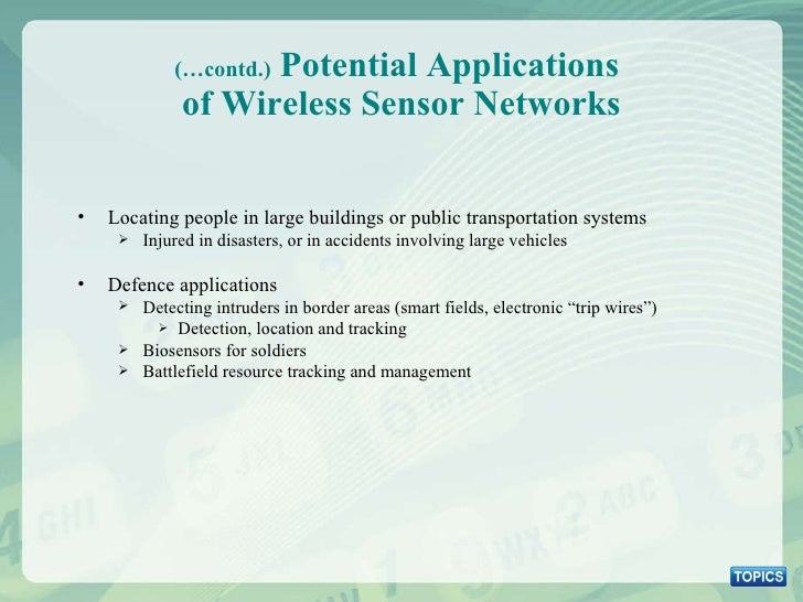 (…contd.)  Potential Applications  of Wireless Sensor Networks <ul><li>Locating people in large buildings or public transp...