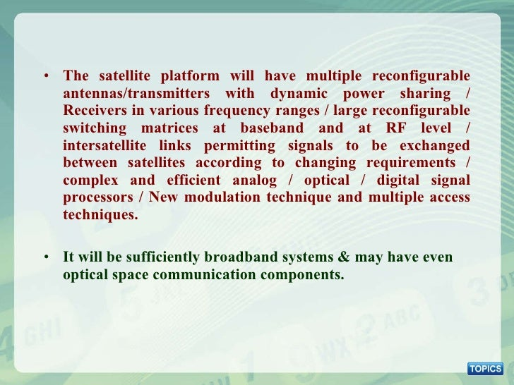 <ul><li>The satellite platform will have multiple reconfigurable antennas/transmitters with dynamic power sharing / Receiv...