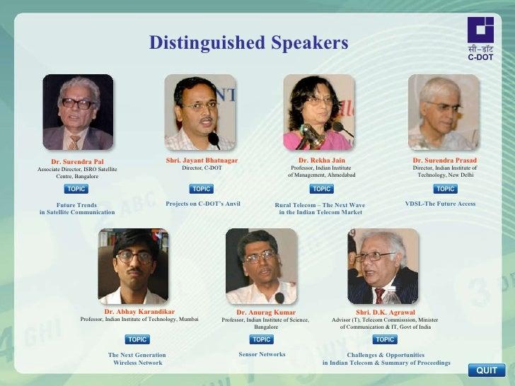 Dr. Surendra Pal Associate Director, ISRO Satellite Centre, Bangalore Shri. Jayant Bhatnagar Director, C-DOT Dr. Rekha Jai...