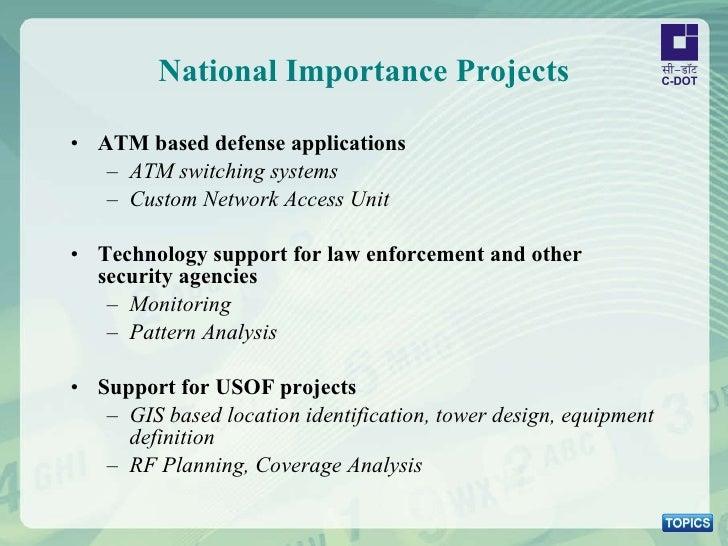 National Importance Projects <ul><li>ATM based defense applications </li></ul><ul><ul><li>ATM switching systems </li></ul>...