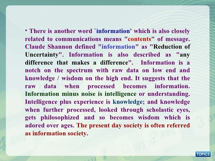 <ul><li>There is another word ` information ' which is also closely related to communications means &quot; contents &quot;...