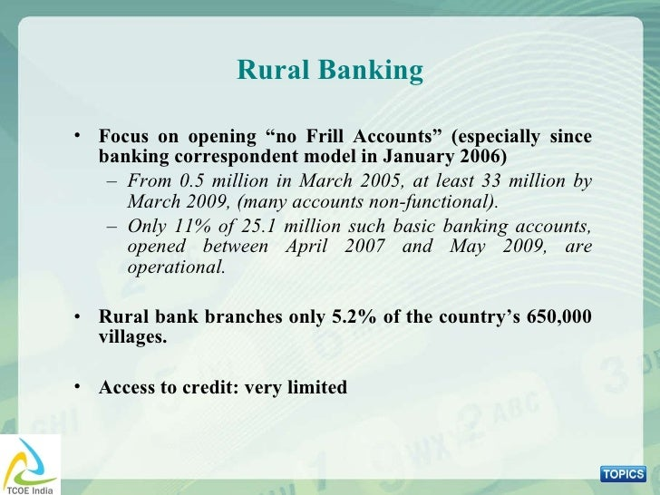 """Rural Banking <ul><li>Focus on opening """"no Frill Accounts"""" (especially since banking correspondent model in January 2006) ..."""