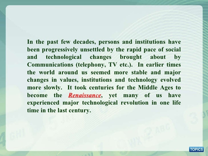 In the past few decades, persons and institutions have been progressively unsettled by the rapid pace of social and techno...