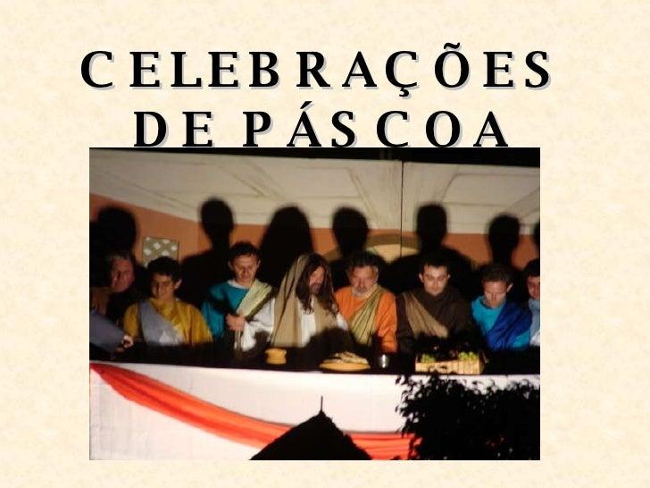 CELEBRAÇÕES DE PÁSCOA
