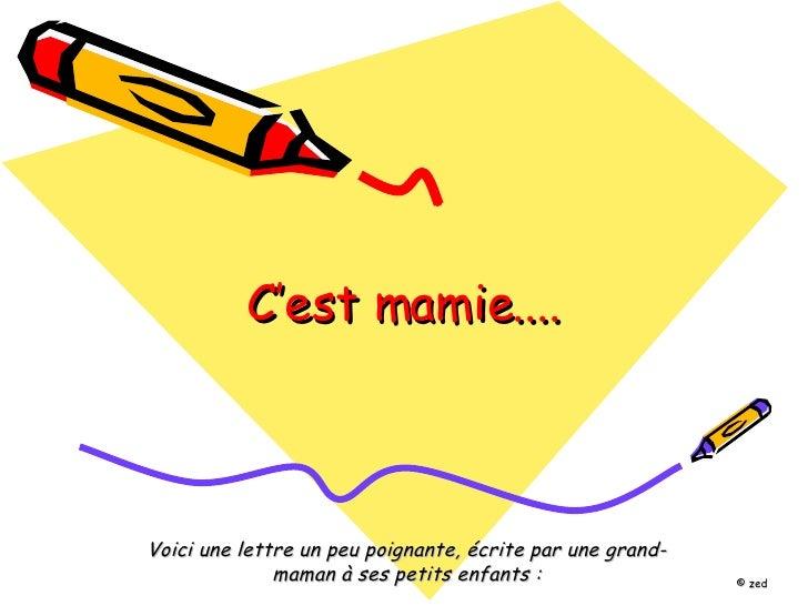 C'est mamie.... Voici une lettre un peu poignante, écrite par une grand-maman à ses petits enfants: © zed