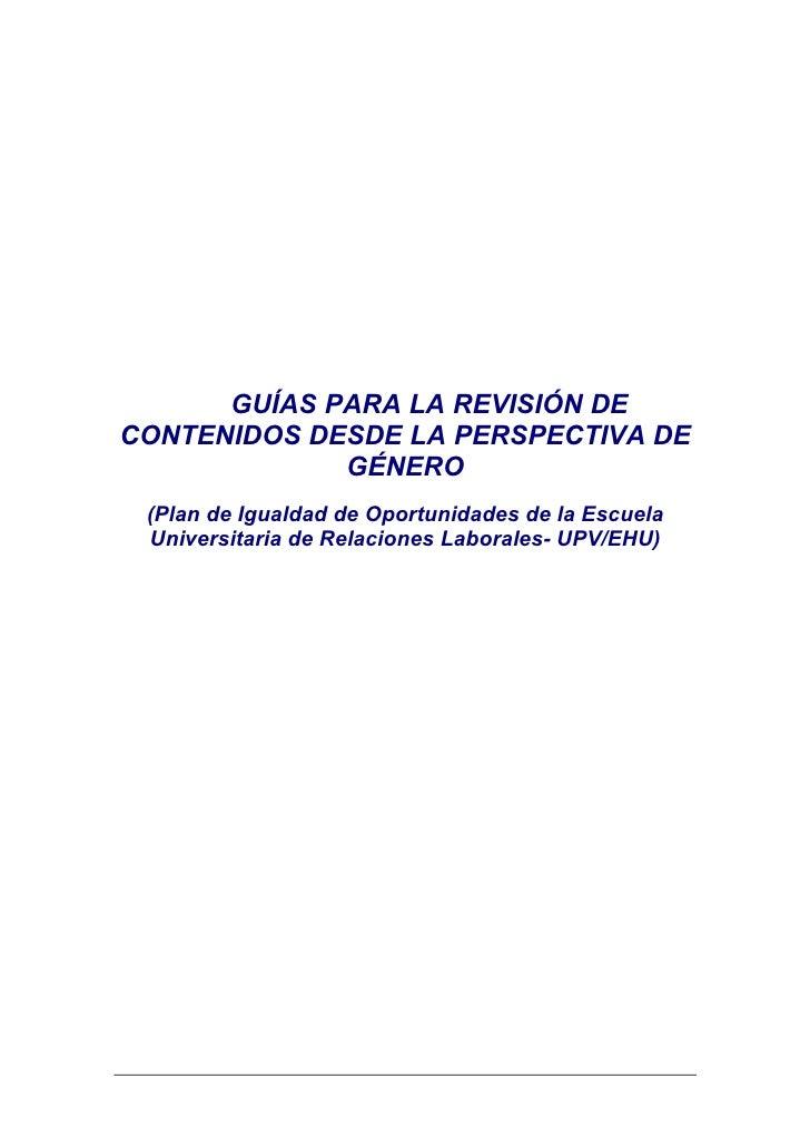 GUÍAS PARA LA REVISIÓN DECONTENIDOS DESDE LA PERSPECTIVA DE             GÉNERO (Plan de Igualdad de Oportunidades de la Es...
