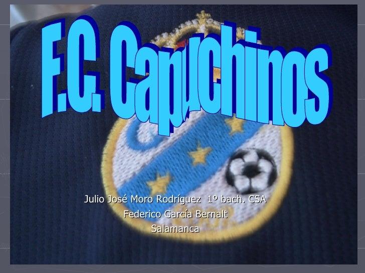 Julio José Moro Rodríguez  1º bach. CSA Federico García Bernalt Salamanca F.C. Capuchinos