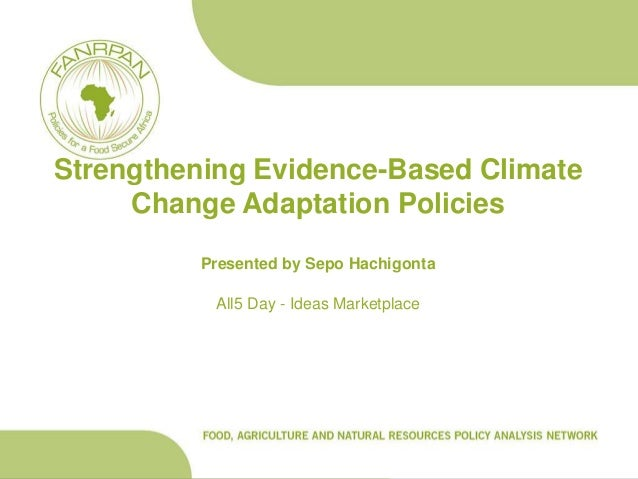 Strengthening Evidence-Based Climate     Change Adaptation Policies          Presented by Sepo Hachigonta           All5 D...