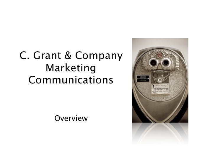 C. Grant & Company      Marketing   Communications         Overview