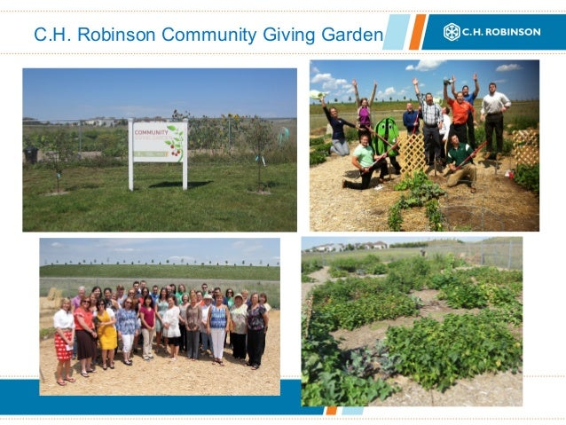 C.H. Robinson Community Giving Garden+ Enter bulleted info here (Arial 16 pt - 24 pt)     + Use plus signs for all bullets...