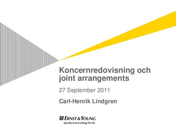 Koncernredovisning ochjoint arrangements27 September 2011Carl-Henrik Lindgren