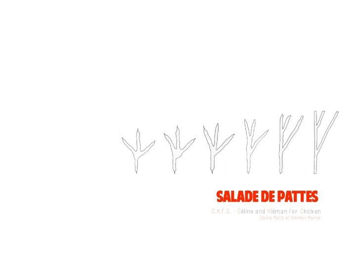 salade de pattesC.K.F.C. : Céline and Kléman For Chicken                 Céline Pelcé et Kléman Platret