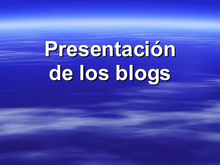 Presentación de los blogs