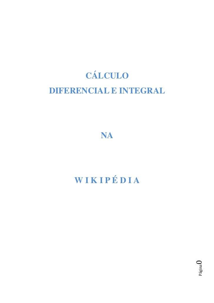 CÁLCULODIFERENCIAL E INTEGRAL         NA    WIKIPÉDIA                         0                         Página