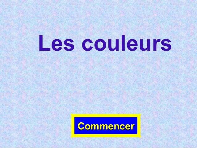 Les couleurs CommencerCommencer