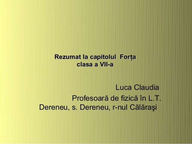 Rezumat La Capitolul Fora Clasa A VII Luca Claudia