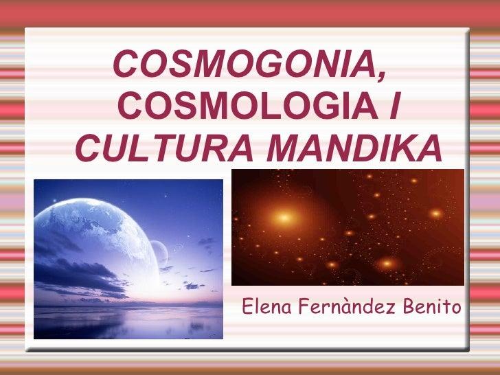 COSMOGONIA,  COSMOLOGIA  I CULTURA MANDIKA Elena Fernàndez Benito
