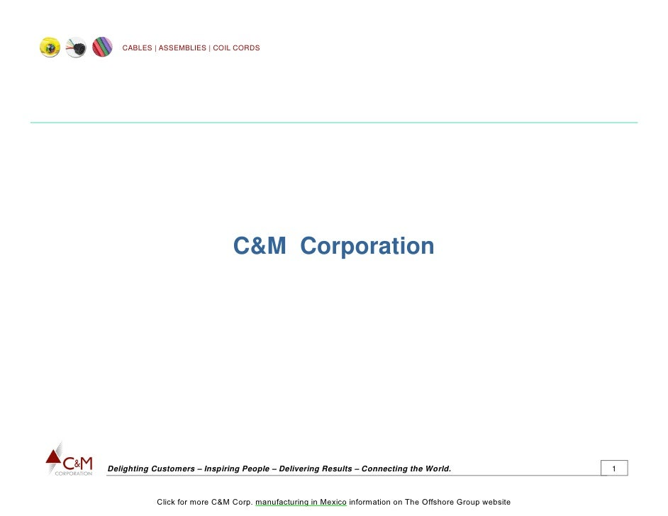 CABLES | ASSEMBLIES | COIL CORDS                               C&M CorporationDelighting Customers – Inspiring People – De...
