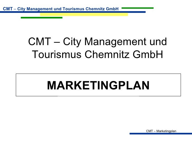 CMT – City Management und Tourismus Chemnitz GmbH MARKETINGPLAN