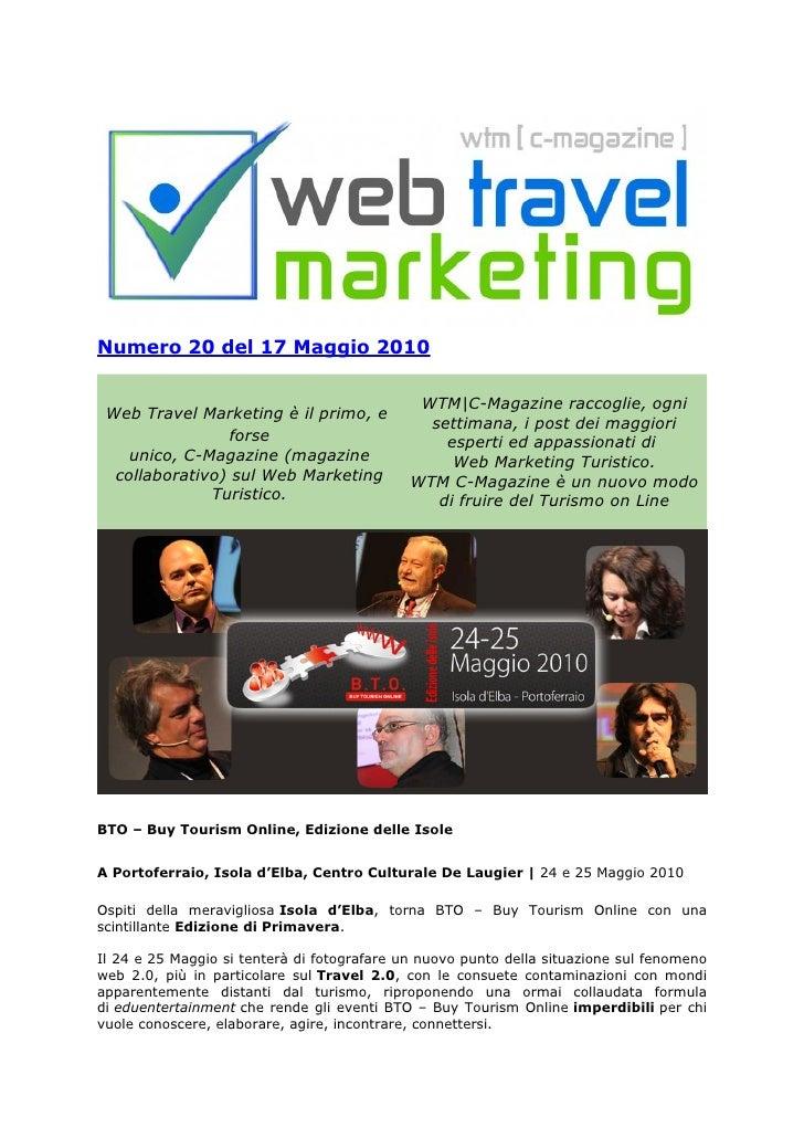 Numero 20 del 17 Maggio 2010                                                WTM C-Magazine raccoglie, ogni  Web Travel Mar...