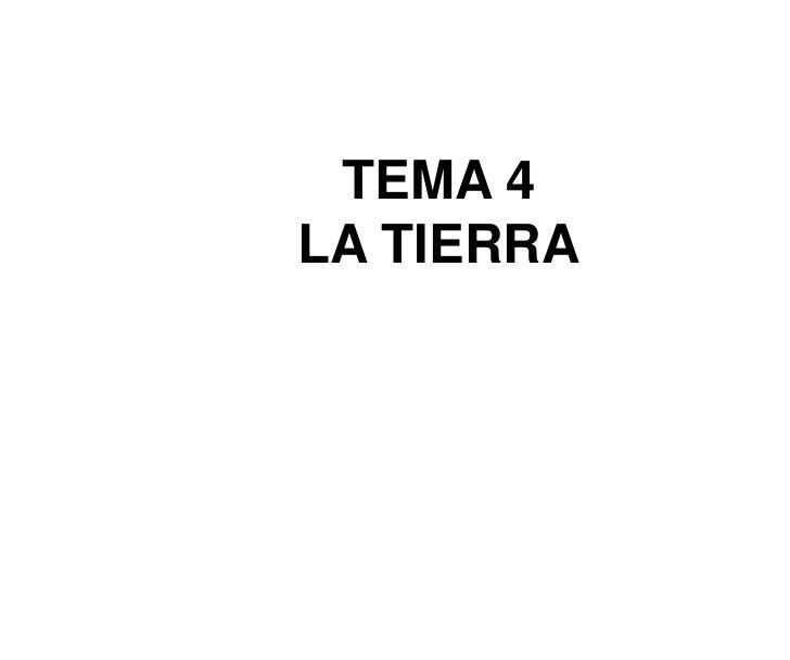TEMA 4<br />LA TIERRA<br />