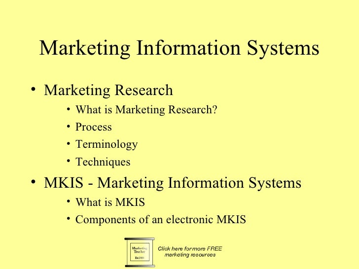 Marketing Information Systems • Marketing Research      •   What is Marketing Research?      •   Process      •   Terminol...