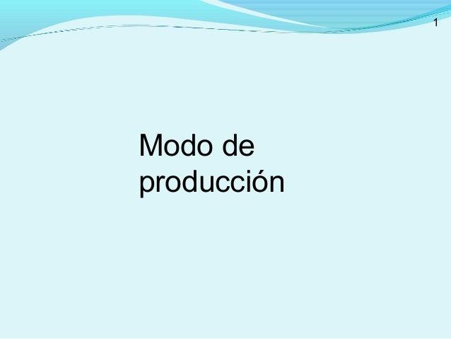 Modo de producción 1
