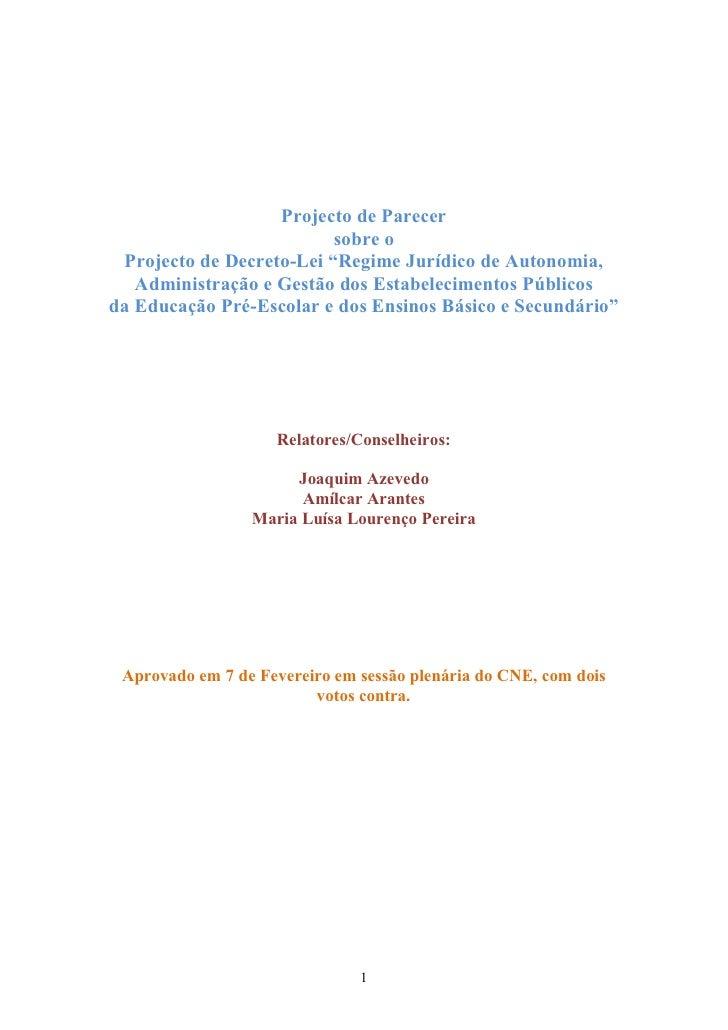 """Projecto de Parecer                           sobre o  Projecto de Decreto-Lei """"Regime Jurídico de Autonomia,    Administr..."""