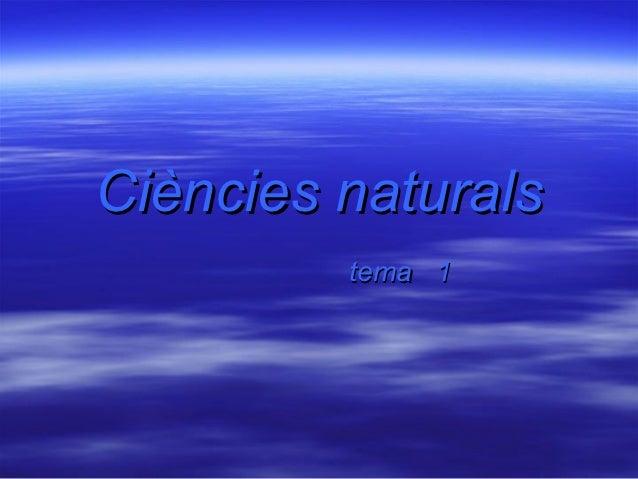 Ciències naturals         tema 1