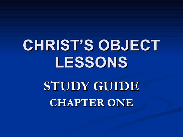 CHRIST'S OBJECT LESSONS STUDY GUIDE CHAPTER ONE