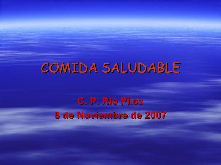 COMIDA SALUDABLE C. P. Río Piles 8 de Noviembre de 2007