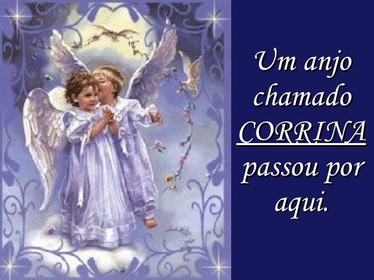 Um anjo chamado  CORRINA  passou por aqui.