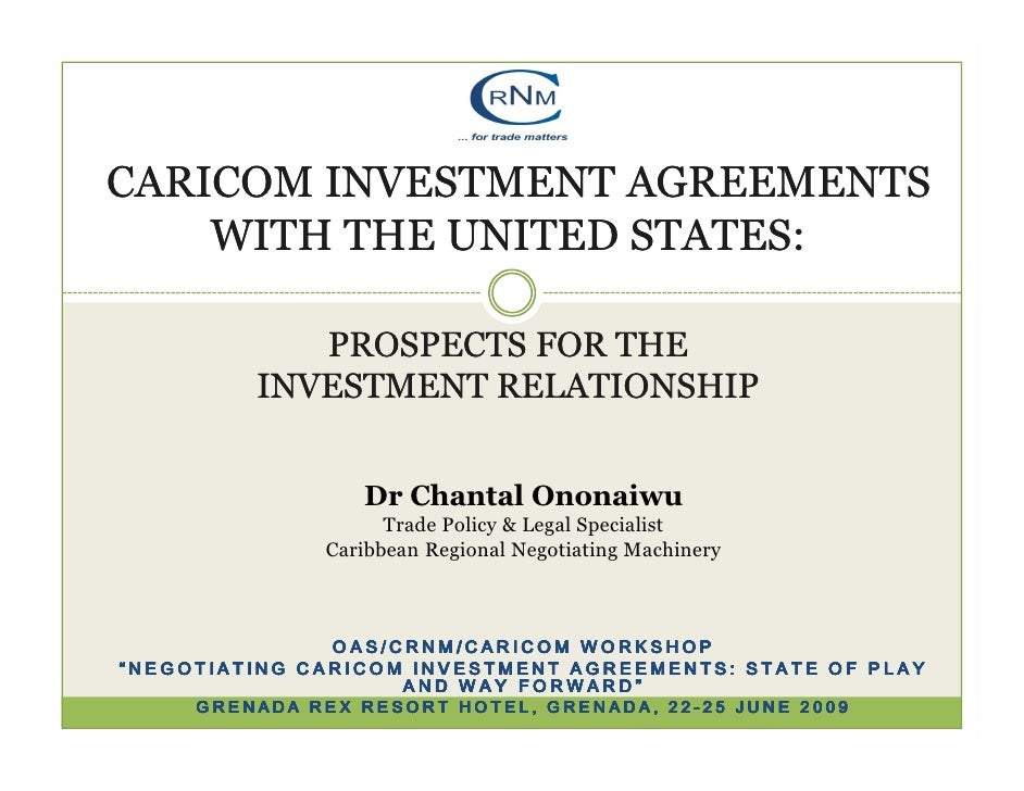CARICOM INVESTMENT AGREEMENTS     WITH THE UNITED STATES:              PROSPECTS FOR THE          INVESTMENT RELATIONSHIP ...