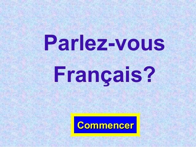 Parlez-vous Français? CommencerCommencer