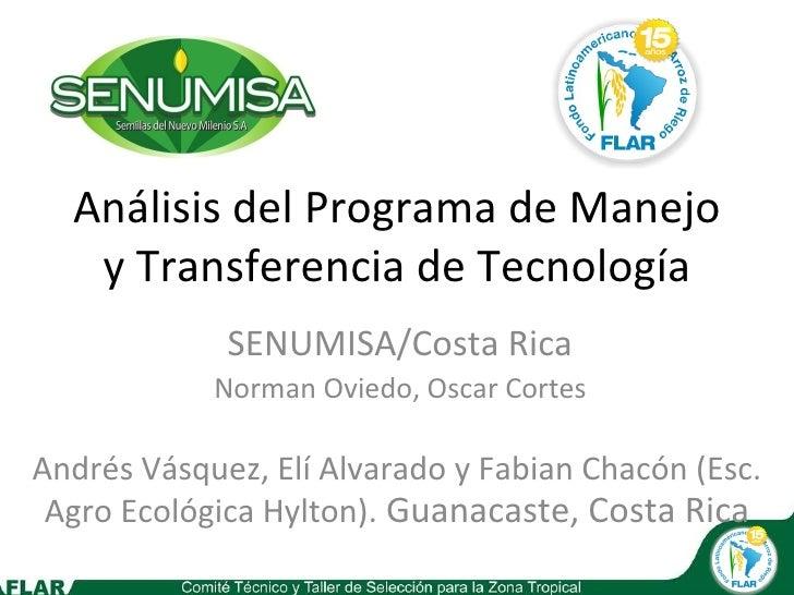 Análisis del Programa de Manejo y Transferencia de Tecnología Andrés Vásquez, Elí Alvarado y Fabian Chacón (Esc. Agro Ecol...