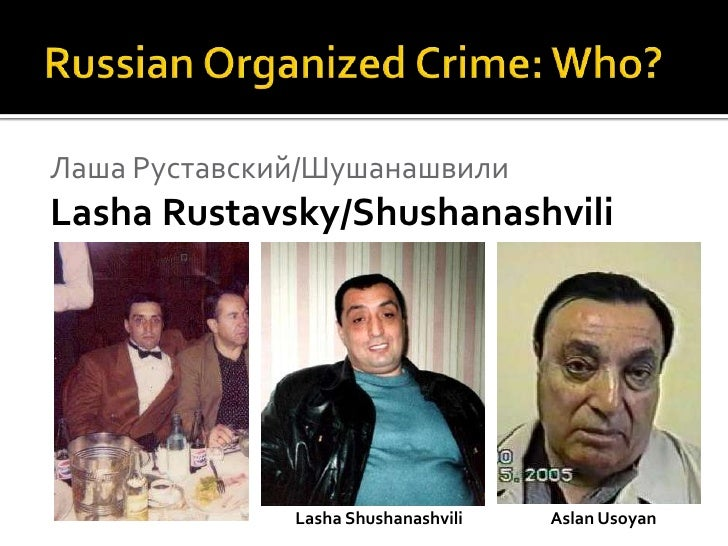 russian organized crime The roots of russian organized crime: from old-fashioned professionals to the organized criminal groups of today.