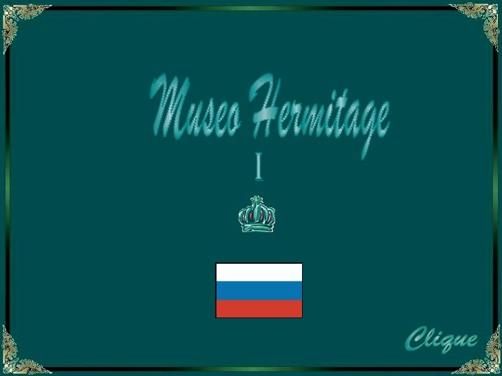 Museo Hermitage  Clique I