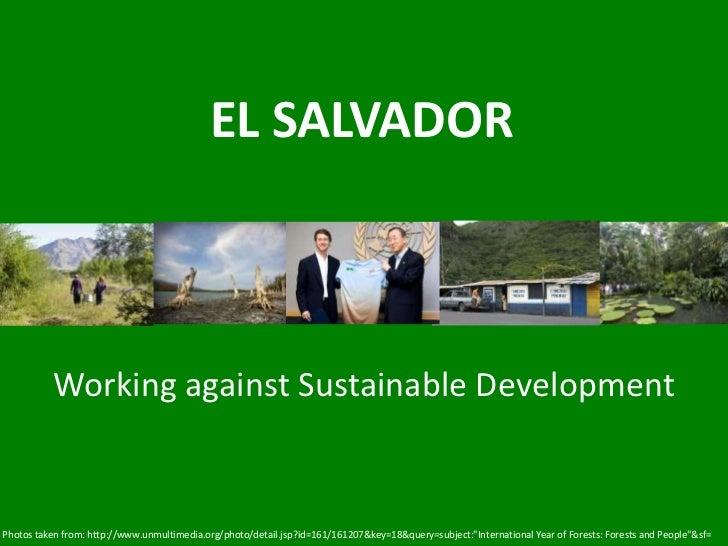 EL SALVADOR                           EL SALVADOR                           Going against Sustainable Development         ...